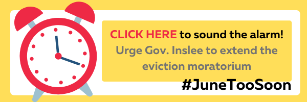 """Alarm clock with hashtag """"June Too Soon"""" and text reading """"Click here to sound the alarm, Urge Gov. Inslee to extend the eviction moratorium!"""""""